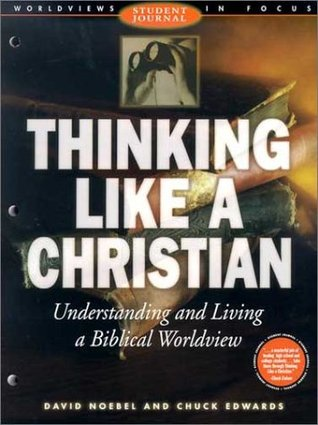 Download online Thinking Like a Christian Student Journal MOBI by David A. Noebel, Chuck Edwards