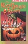 Full Moon Halloween (The Nightmare Room, #10)