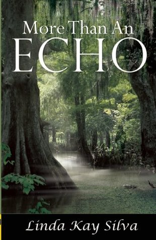 More Than an Echo by Linda Kay Silva