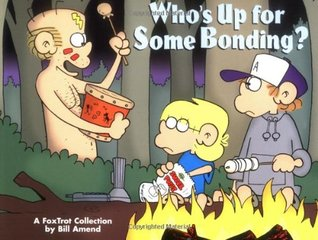 Who's Up for Some Bonding? by Bill Amend