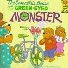 The Berenstain Bears and the Green-Eyed Monster by Stan Berenstain