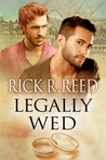 Legally Wed by Rick R. Reed