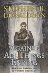 Against All Things Ending  (The Last Chronicles of Thomas Covenant #3)