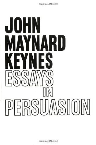essays in persuasion keynes wikipedia John maynard keynes, 1st baron keynes, cb (5 june 1883 – 21 april 1946) was  a  1919 the economic consequences of the peace essays in persuasion.