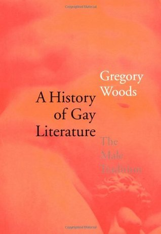 A History of Gay Literature by Gregory Woods