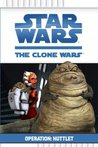 Operation: Huttlet (Star Wars: The Clone Wars, #2)