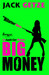 Big Money by Jack Getze