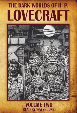 The Dark Worlds of H.P. Lovecraft, Vol 2