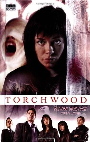 Slow Decay (Torchwood #3)