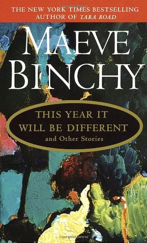 This Year It Will Be Different, and other stories by Maeve Binchy