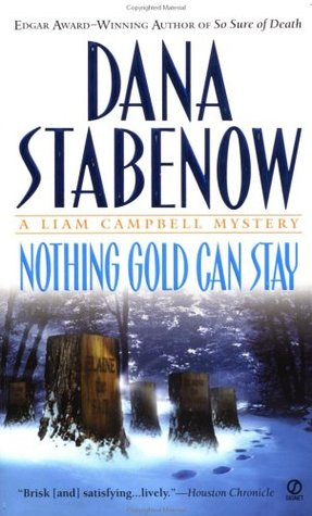Nothing Gold Can Stay by Dana Stabenow