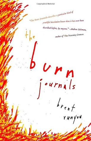 The Burn Journals by Brent Runyon
