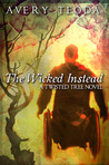 The Wicked Instead (Twisted Tree #1)