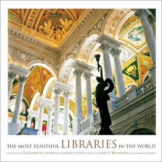 The Most Beautiful Libraries in the World by Jacques Bosser