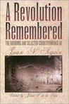 A Revolution Remembered: The Memoirs and Selected Correspondence