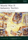 World War II Infantry Tactics (2): Company and Battalion (Elite) (v. 2)