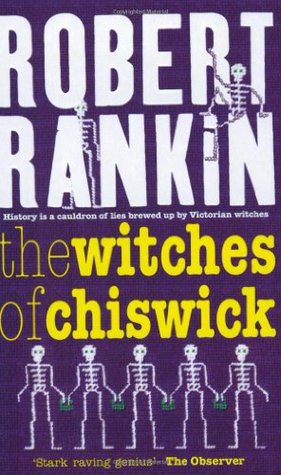 The Witches of Chiswick by Robert Rankin