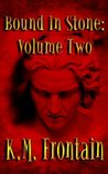 Bound in Stone: Volume Two (The Soulstone Chronicles)