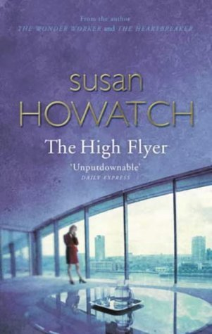 The High Flyer by Susan Howatch