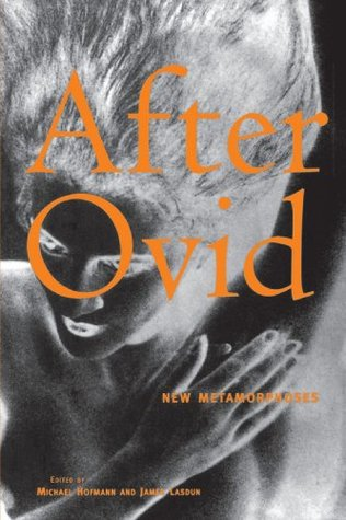 After Ovid: New Metamorphoses