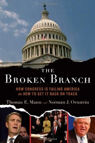 The Broken Branch: How Congress Is Failing America and How to Get It Back on Track