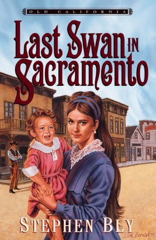The Last Swan in Sacramento by Stephen Bly