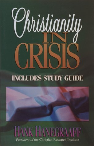 Christianity in Crisis with Study Guide by Hank Hanegraaff