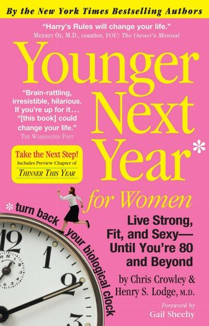Download free Younger Next Year for Women by Chris Crowley, Henry S. Lodge, Gail Sheehy PDF