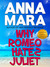 Why Romeo Hates Juliet by Anna Mara