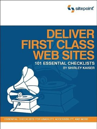 Deliver First Class Web Sites by Shirley Kaiser