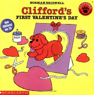 Clifford's First Valentine's Day by Norman Bridwell