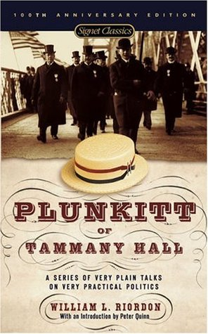 Plunkitt of Tammany Hall by George Washington Plunkitt
