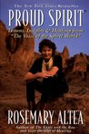 Proud Spirit: Lessons, Insights & Healing From 'the Voice Of The Spirit World'