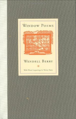 Window Poems by Wendell Berry