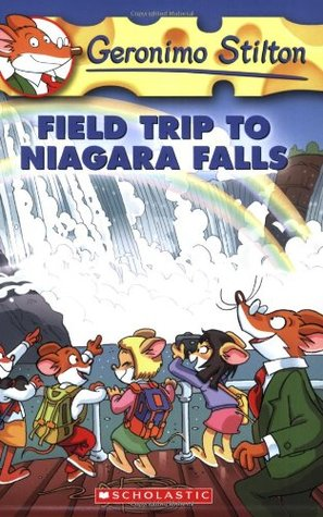 Field Trip To Niagara Falls (Geronimo Stilton, #24)