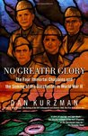 No Greater Glory: The Four Immortal Chaplains and the Sinking of the Dorchester in World War II