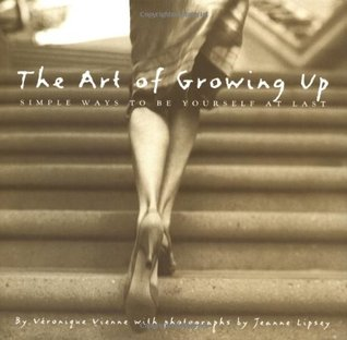 The Art of Growing Up by Veronique Vienne