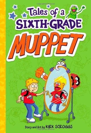 Tales of a Sixth-Grade Muppet (Tales of a Sixth-Grade Muppet, #1)