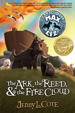 The Ark,the Reed,and the Fire Cloud (The Amazing Tales of Max and Liz)