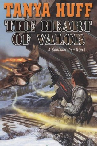 The Heart of Valor by Tanya Huff