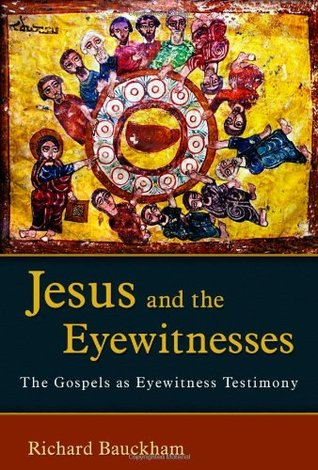 Jesus and the Eyewitnesses by Richard Bauckham