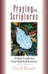 Praying the Scriptures: A Field Guide for Your Spiritual Journey