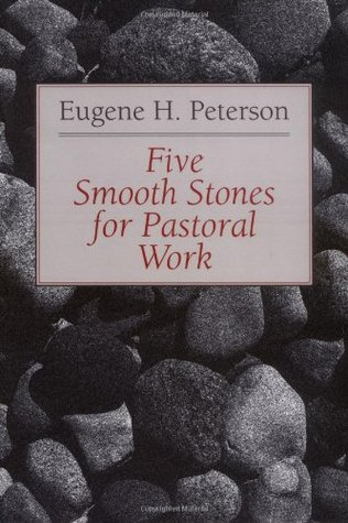 Five Smooth Stones for Pastoral Work by Eugene H. Peterson