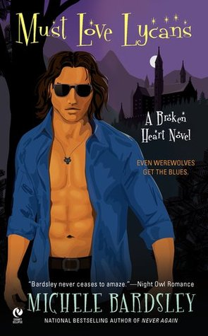 Must Love Lycans  (Broken Heart, #8)