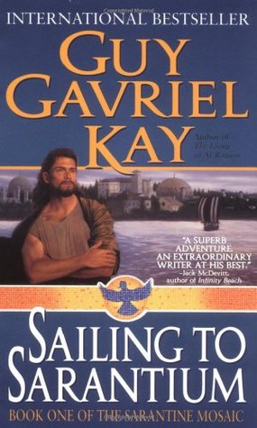Sailing to Sarantium by Guy Gavriel Kay