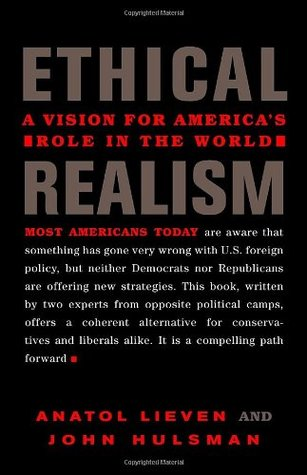 Ethical Realism by Anatol Lieven