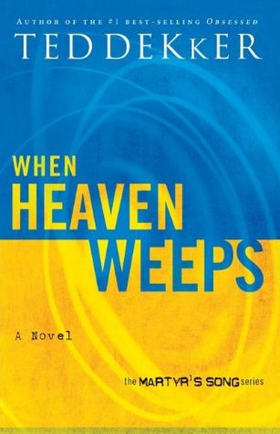 When Heaven Weeps (Martyr's Song #2)