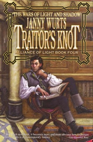 Traitor's Knot (Wars of Light & Shadow #7; Arc 3 - Alliance of Light, #4)