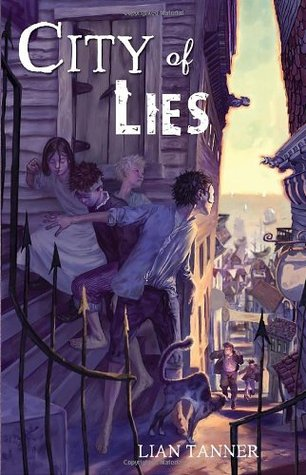 City of Lies by Lian Tanner