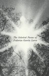 The Selected Poems of Federico García Lorca (English and Spanish Edition)